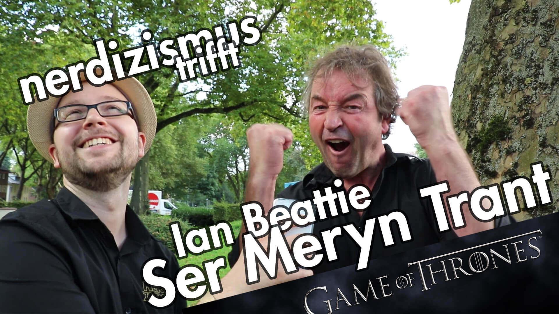Nerdizismus meets Ian Beattie (Meryn Trant, Game of Thrones) @ Phantastika