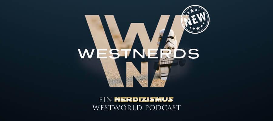 Westnerds - Ein Nerdizismus Westworld Podcast